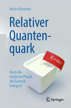 Relativer Quantenquark von Hümmler,  Holm Gero