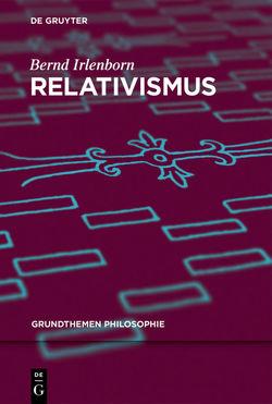 Relativismus von Irlenborn,  Bernd