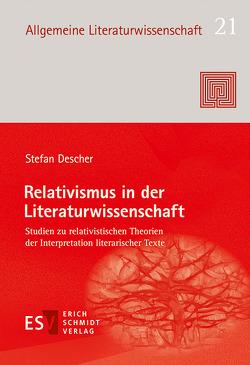 Relativismus in der Literaturwissenschaft von Descher,  Stefan