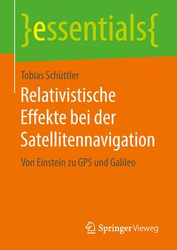 Relativistische Effekte bei der Satellitennavigation von Schüttler,  Tobias