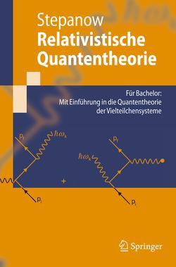 Relativistische Quantentheorie von Stepanow,  Semjon