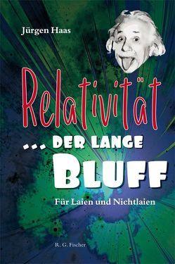 Relativität … der lange Bluff von Haas,  Jürgen