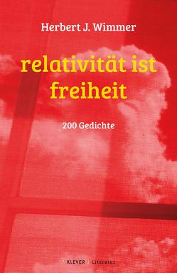 Relativität ist Freiheit von Wimmer,  Herbert J.