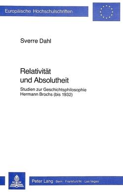 Relativität und Absolutheit von Dahl,  Sverre