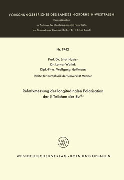 Relativmessung der longitudinalen Polarisation der β-Teilchen des Eu152 von Huster,  Erich