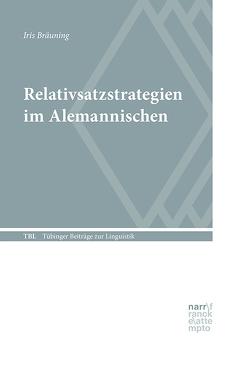 Relativsatzstrategien im Alemannischen von Bräuning,  Iris