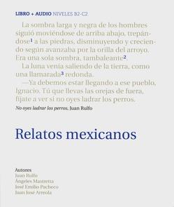 Relatos mexicanos von Arreola,  Juan José, Mastretta,  Angeles, Pacheco,  José Emilio, Rulfo,  Juan