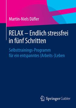 RELAX – Endlich stressfrei in fünf Schritten von Däfler,  Martin-Niels