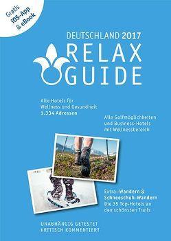 RELAX Guide 2017 Deutschland, kritisch getestet: alle Wellness- und  Gesundheitshotels. PLUS: Wandern, Schneeschuhwandern & Spa: die 35 Top-Hotels, GRATIS: Foto iOS-App & eBook von Werner,  Christian, Werner,  Eva Maria