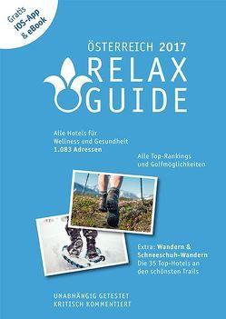 RELAX Guide 2017 Österreich, kritisch getestet: alle Wellness- und Gesundheitshotels. PLUS: Wandern, Schneeschuhwandern & Spa: die 35 Top-Hotels, GRATIS: Foto iOS-App & eBook von Werner,  Christian, Werner,  Eva Maria