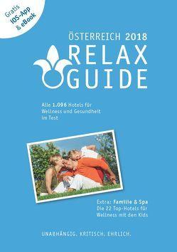 RELAX Guide 2018 Österreich, kritisch getestet: alle Wellness- und Gesundheitshotels. PLUS: Familie & Spa: die 35 Top-Hotels von Werner,  Christian, Werner,  Eva Maria