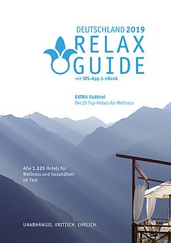 RELAX Guide 2019 Deutschland, kritisch getestet: alle Wellness- und Gesundheitshotels. Extra: Südtirol – die 25 Top-Spa-Hotels von Werner,  Christian, Werner,  Eva Maria
