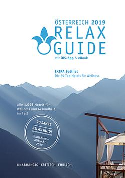RELAX Guide 2019 Österreich, kritisch getestet: alle Wellness- und Gesundheitshotels. EXTRA: Südtirol – die 25 Top-Hotels von Werner,  Christian, Werner,  Eva Maria