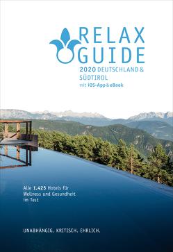 RELAX Guide 2020 Deutschland & NEU: Südtirol, kritisch getestet: alle Wellness- und Gesundheitshotels. von Werner,  Christian, Werner,  Eva Maria
