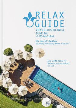 RELAX Guide 2021 Deutschland & Südtirol, kritisch getestet: alle Wellness- und Gesundheitshotels. von Werner,  Christian, Werner,  Eva Maria