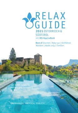 RELAX Guide 2021 Österreich & Südtirol, kritisch getestet: alle Wellness- und Gesundheitshotels. von Werner,  Christian, Werner,  Eva Maria