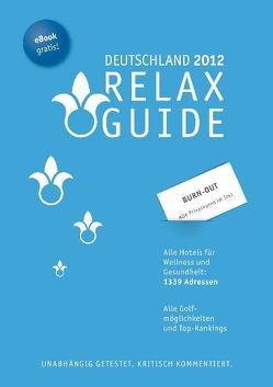 RELAX Guide Deutschland 2012 Der kritische Wellness- und Gesundheitshotelführer, Extra:  Burn-Out-Privatkuren im Test Gratis: eBook von Moser,  Eva M, Werner,  Christian