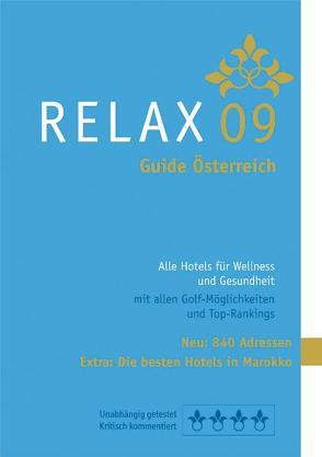 RELAX Guide Österreich 2009. Der kritische Wellnessführer von Werner,  Christian