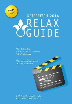 RELAX Guide Österreich 2014 Der kritische Wellness- und Gesundheitshotelführer EXTRA: Die schönsten Filmhotels der Welt, Gratis: eBook von Moser,  Eva M, Werner,  Christian