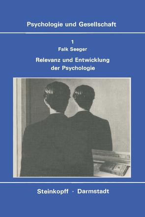 Relevanz und Entwicklung der Psychologie von Seeger,  F.