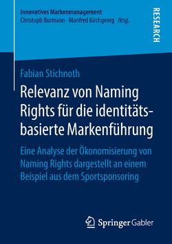 Relevanz von Naming Rights für die identitätsbasierte Markenführung von Stichnoth,  Fabian