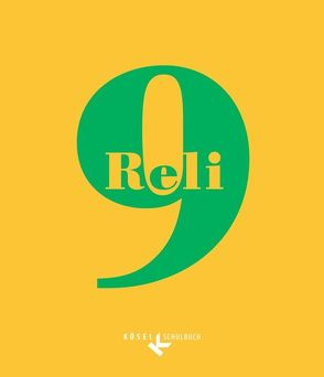 Reli / 9. Schuljahr – Schülerbuch von Detsch,  Sylvia, Henn,  Thomas, Hilger,  Georg, Hülz,  Marga, Reil,  Elisabeth, Schmid,  Hans