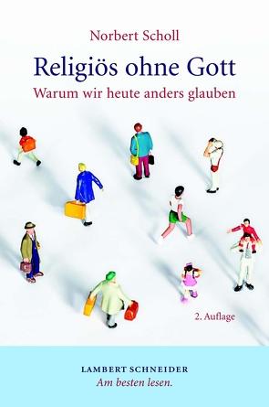 Religiös ohne Gott von Scholl,  Norbert