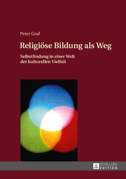 Religiöse Bildung als Weg von Graf,  Peter