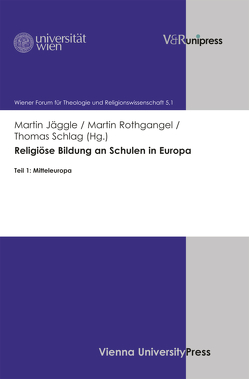 Religiöse Bildung an Schulen in Europa von Baier,  Karl, Danz,  Christian, Haas,  Hannes, Jäggle,  Martin, Rothgangel,  Martin, Schlag,  Thomas