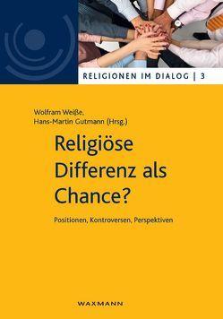 Religiöse Differenz als Chance? von Gutmann,  Hans Martin, Weisse,  Wolfram