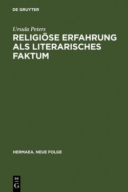 Religiöse Erfahrung als literarisches Faktum von Peters,  Ursula