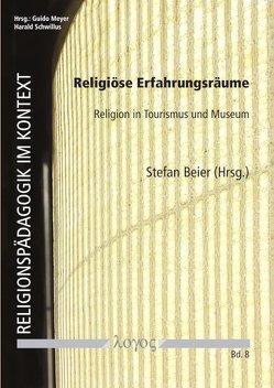 Religiöse Erfahrungsräume von Beier,  Stefan