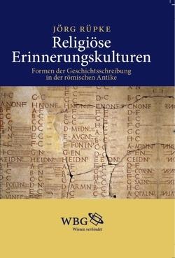 Religiöse Erinnerungskulturen von Rüpke,  Jörg