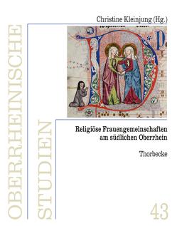 Religiöse Frauengemeinschaften am südlichen Oberrhein von Kleinjung,  Christine