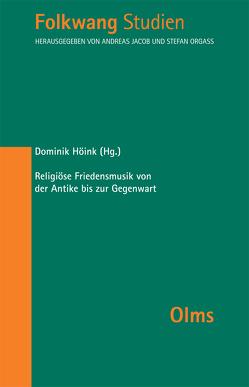 Religiöse Friedensmusik von der Antike bis zur Gegenwart von Höink ,  Dominik