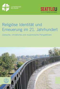 Religiöse Identität und Erneuerung im 21. Jahrhundert von Sinn,  Simone, Trice,  Michael Reid