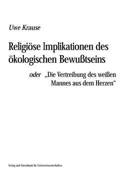 Religiöse Implikation des ökologischen Bewusstseins von Krause,  Uwe