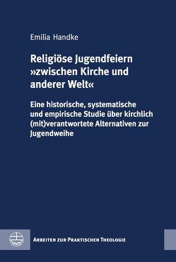 Religiöse Jugendfeiern »zwischen Kirche und anderer Welt von Handke,  Emilia