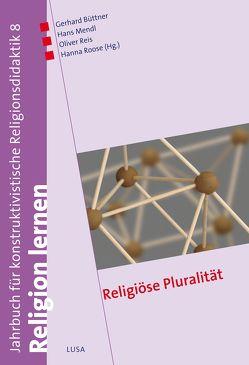 Religiöse Pluralität von Büttner,  Gerhard, Mendl,  Hans, Reis,  Oliver, Roose,  Hanna