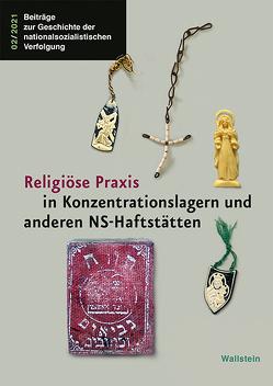 Religiöse Praxis in Konzentrationslagern und anderen NS-Haftstätten von Eschenbach,  Insa,  Hammermann,  Gabriele, Rahe,  Thomas