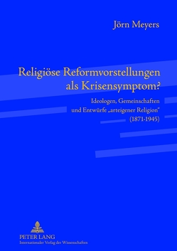 Religiöse Reformvorstellungen als Krisensymptom? von Meyers,  Jörn