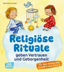Religiöse Rituale geben Vertrauen und Geborgenheit von Arnold,  Monika