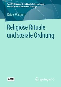 Religiöse Rituale und soziale Ordnung von Walthert,  Rafael