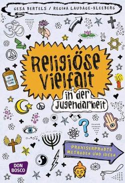 Religiöse Vielfalt in der Jugendarbeit von Bertels,  Gesa, Laudage-Kleeberg,  Regina
