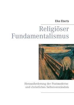 Religiöser Fundamentalismus von Eberts,  Elke