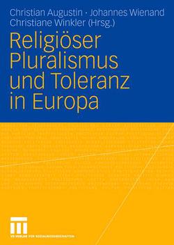 Religiöser Pluralismus und Toleranz in Europa von Augustin,  Christian, Wienand,  Johannes, Winkler,  Christiane
