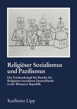 Religiöser Sozialismus und Pazifismus von Lipp,  Karlheinz