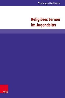 Religiöses Lernen im Jugendalter von Danilovich,  Yauheniya