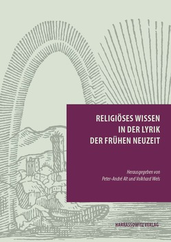 Religiöses Wissen in der Lyrik der Frühen Neuzeit von Alt,  Peter-André, Wels,  Volkhard