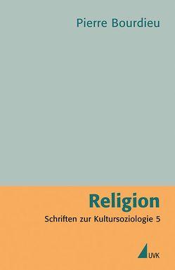 Religion von Beister,  Hella, Bourdieu,  Pierre, Egger,  Stephan, Pfeuffer,  Andreas, Schultheis,  Franz, Schwibs,  Bernd